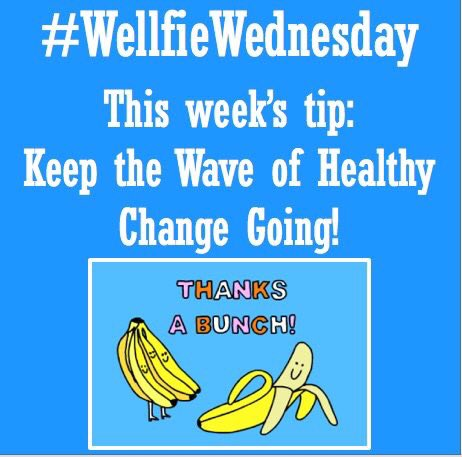 Wellfie Wednesday: Keep the Wave of Healthy Change Going