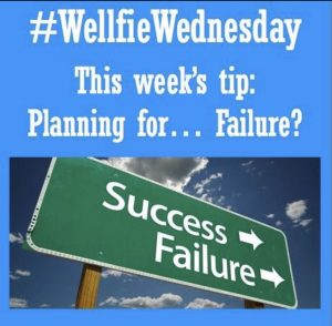 Wellfie Wednesday: Prepare for Failure