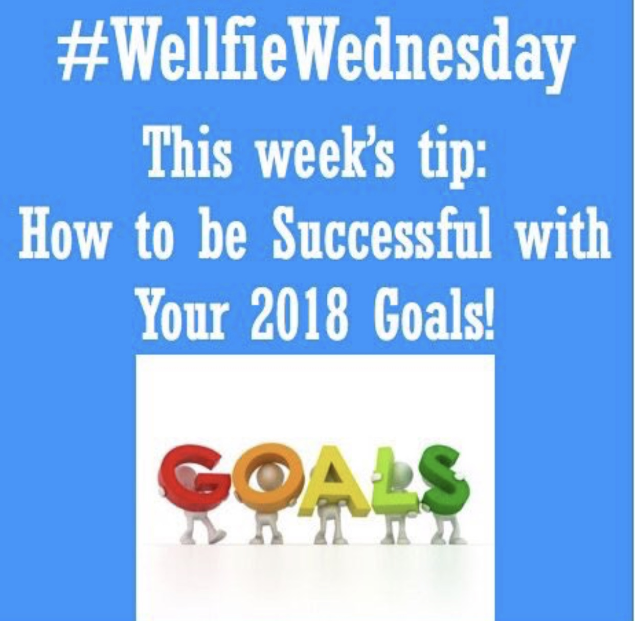 Wellfie Wednesday: Meeting Your 2018 Goals